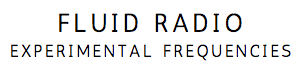 Fluid Radio - Experimental Frequencies